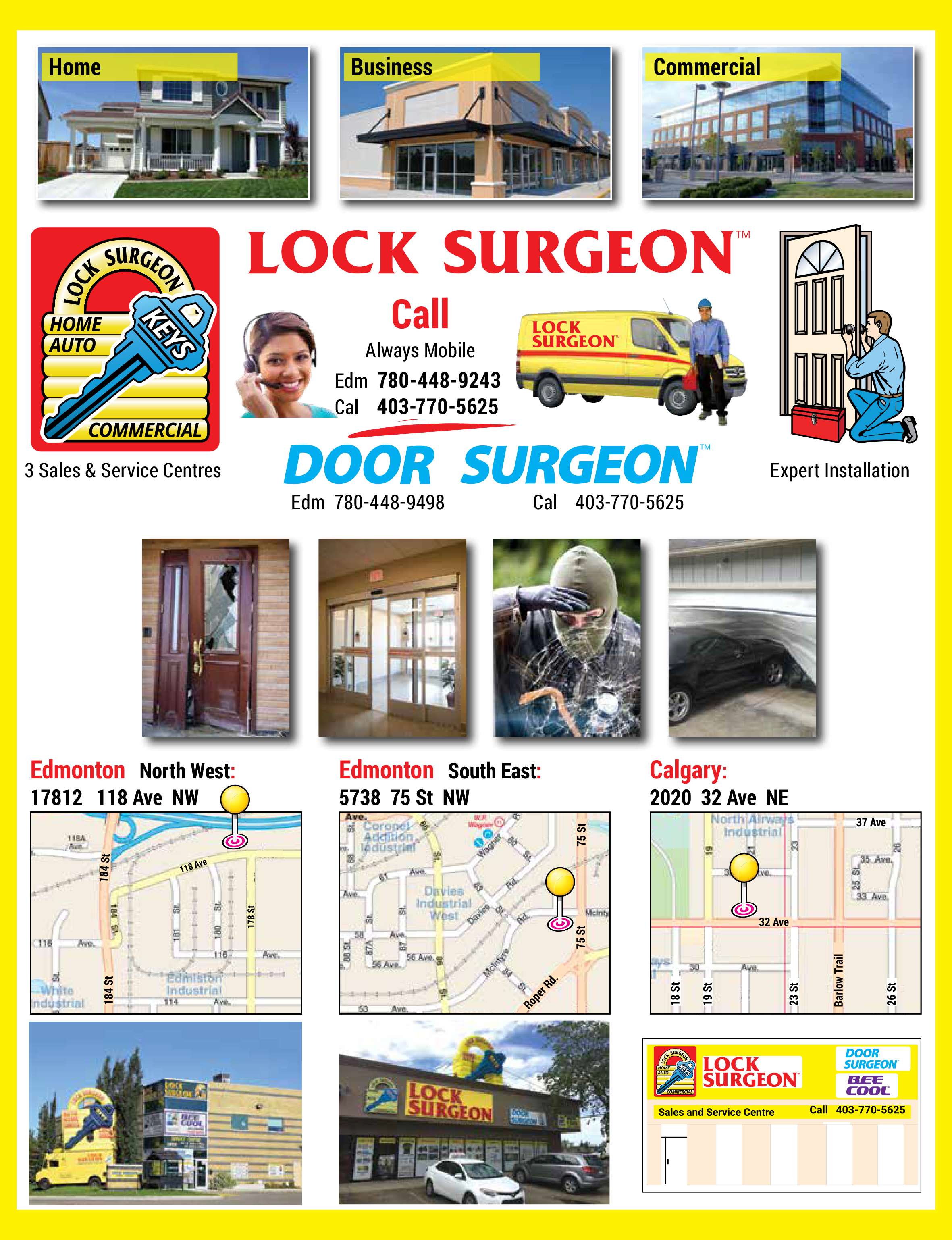 Home lock and door repair, Business Locks and Security Hardware, Commercial Key Systems, Security Keys, Padlock and Key, Home of the Giant Padlock, Door and Hardware Installation and repair, 3 Service Centres, Lock Surgeon, Door Surgeon, Always Mobile, Service Vans, Expert Installation, Edmonton Northwest 17812-118 Ave NW, Edmonton Southeast 5738-75 St NW, Calgary 2020-32 Ave NE