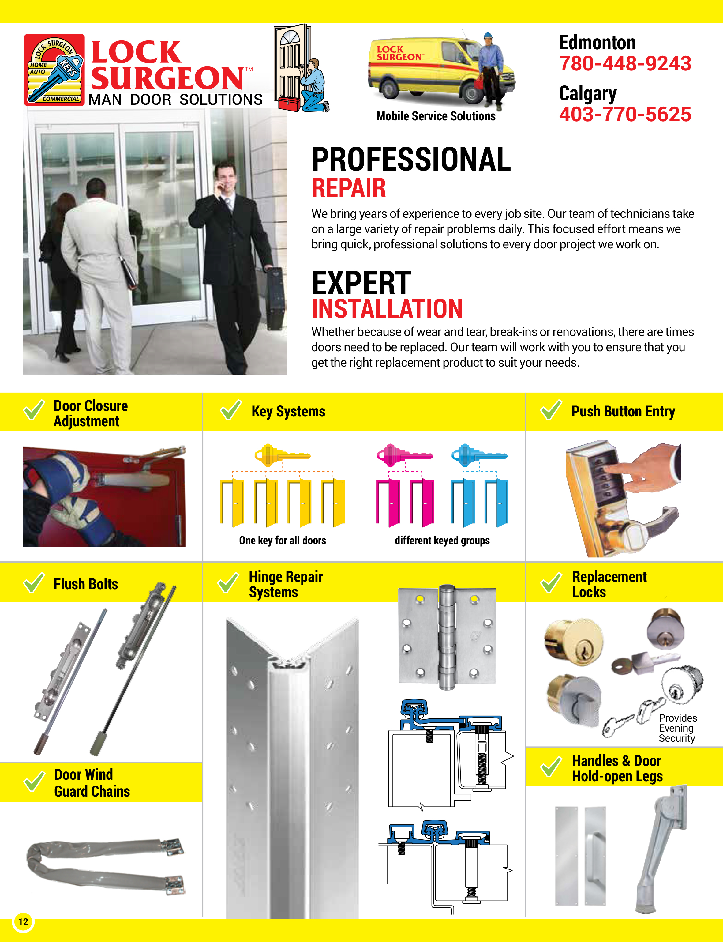 Door Surgeon brings years of experience to every job. Our team of door technicians take on the large variety of door repair problems. This focused effort means we bring fast mobile professional door solutions to your home or business. Door break-in repairs or door renovations our team will ensure that you get the correct door replacement products to meet your needs.