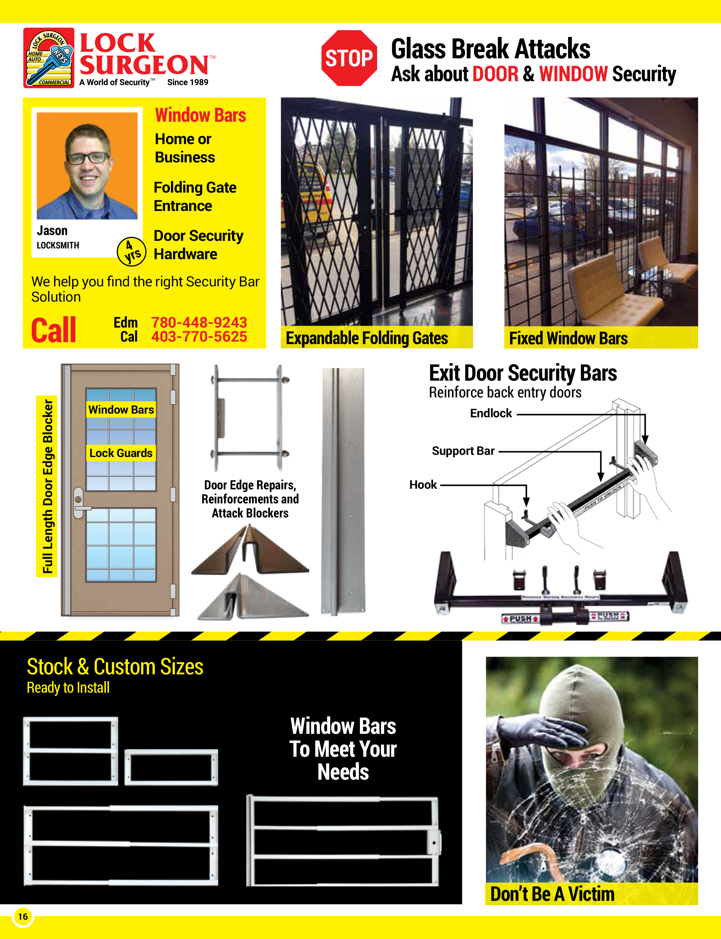 Door and window security bars, full edge door blockers, lock guards, door edge reinforcements, back entry barrier bars, stock and custom size window bars, folding gates, supplied and installed