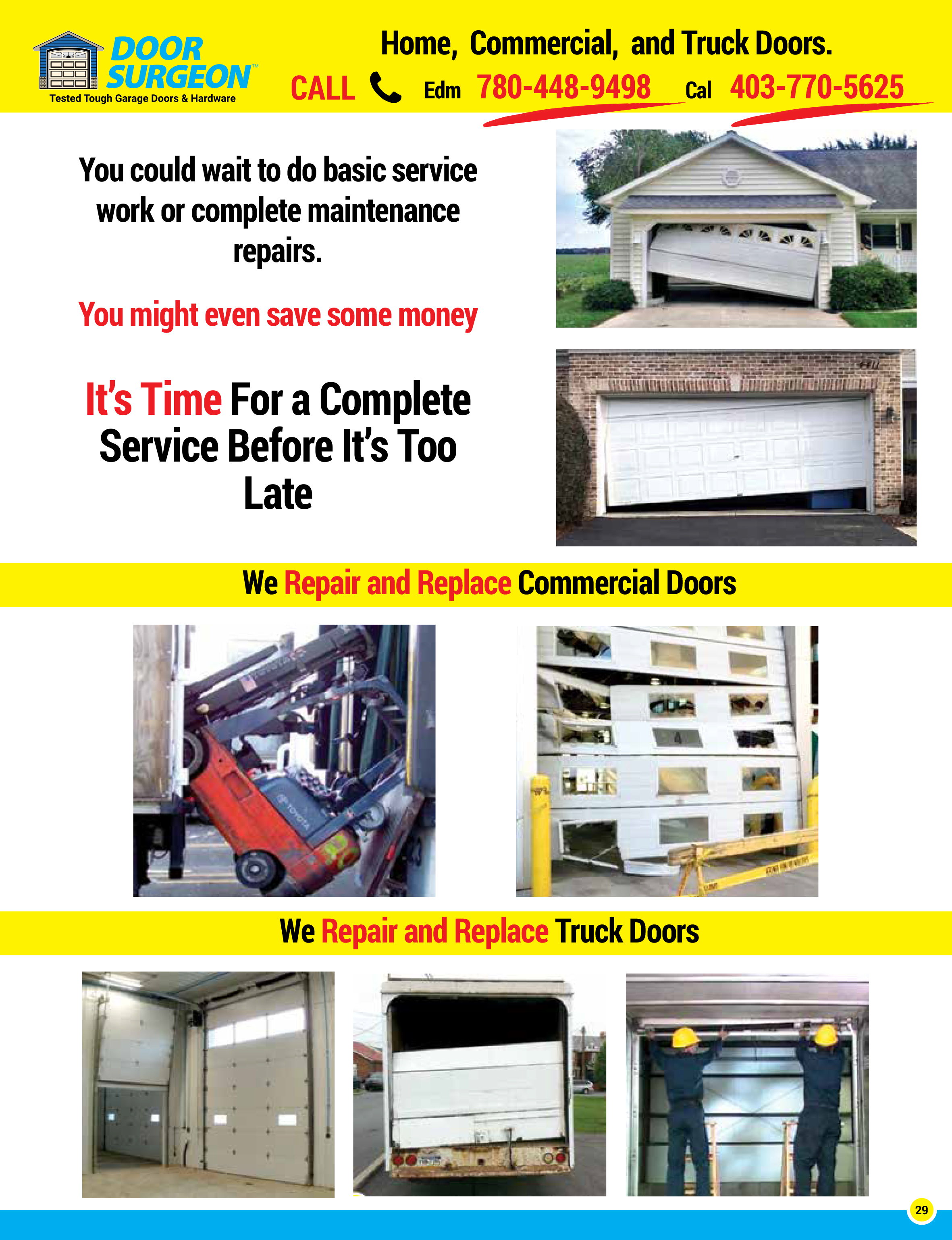 Garage door solutions for home, commercial, and trucks. Garage door repairs, replacement parts and new garage doors.